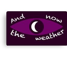 Night Vale Weather Canvas Print