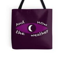 Night Vale Weather Tote Bag