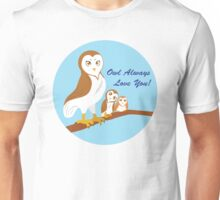 Owl Always Love You! Unisex T-Shirt