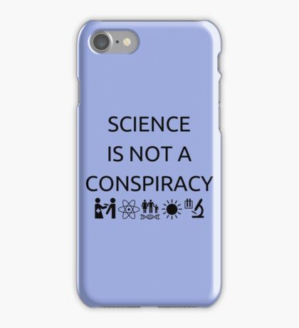 Science Is Not A Conspiracy iPhone Case/Skin