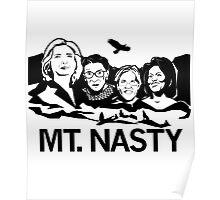 mt nasty woman t shirt Poster