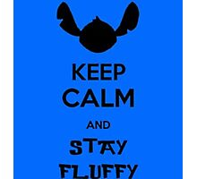 Keep calm stay fluffy Photographic Print