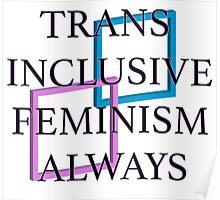 Trans Inclusive Feminism Always Poster