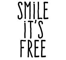 Smile it's free Photographic Print
