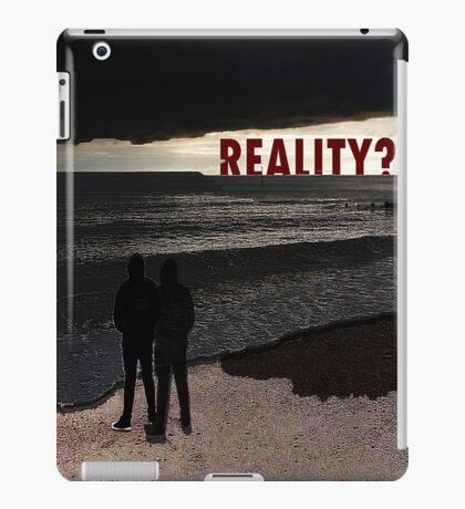 REALITY ? iPad Case/Skin