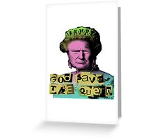 Donald J Trump God Save The Queen - Sex Pistols Greeting Card
