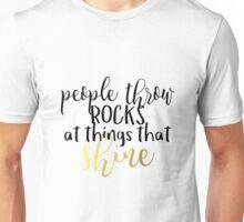 People Throw Rocks at Things That Shine Unisex T-Shirt