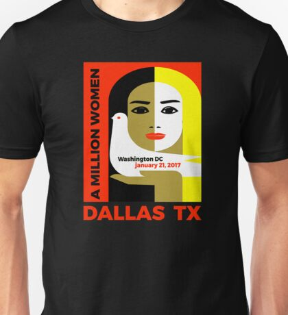 Women's March on Dallas, Texas January 21, 2017 Unisex T-Shirt