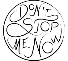 Don't Stop Me Now - Queen Photographic Print