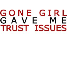I went to Gone Girl and all I got was these lousy trust issues by Ky Cochran