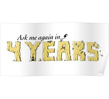 Ask Me Again in Four Years Poster