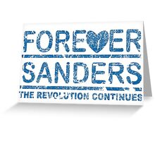 Forever Sanders, the Revolution Continues Greeting Card