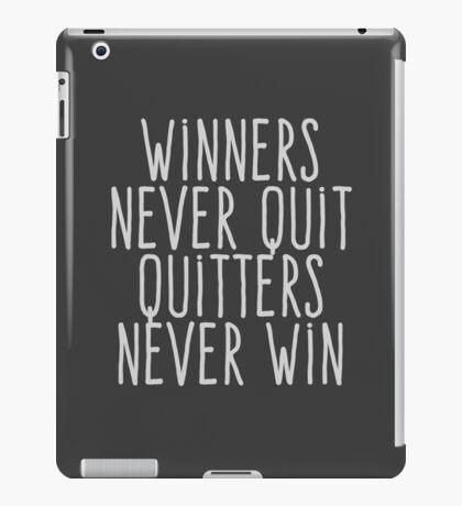 Winners never quiet Quitters never win iPad Case/Skin