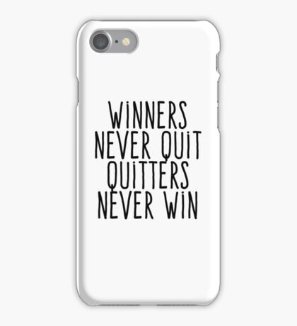 Winners never quit Quitters never win iPhone Case/Skin