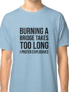 Burning Bridges Classic T-Shirt