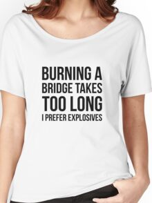 Burning Bridges Women's Relaxed Fit T-Shirt