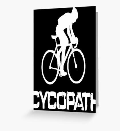 Cycopath funny cycling Greeting Card