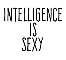 Intelligence is sexy Photographic Print