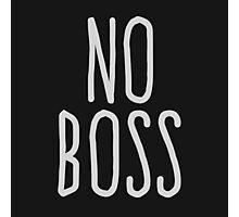 No boss Photographic Print