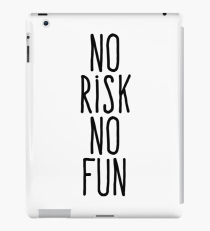 No risk no fun iPad Case/Skin
