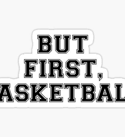 OK BUT FIRST, BASKETBALL Sticker
