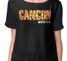 Cancun - Mexico Chiffon Top
