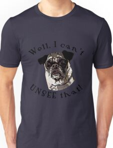 Pugly Can't Unsee That by IdeaJones Unisex T-Shirt