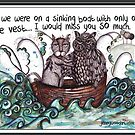 Sinking boat sentiments by Jenny Wood