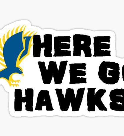 Here We Go Hawks Sticker