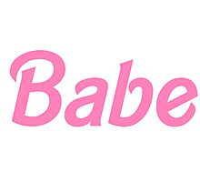 Babe - Barbie Pink Photographic Print