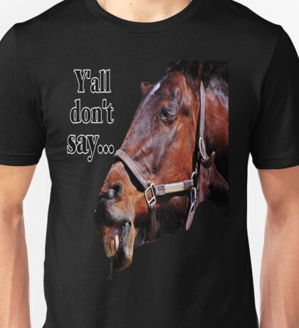 Y'all Don't Say... Unisex T-Shirt