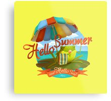 Hello summer and hello sea! Metal Print