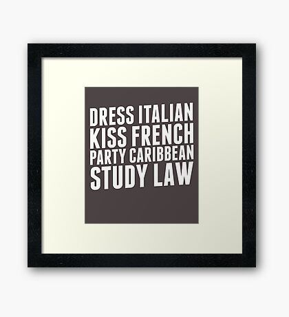 Dress Italian Kiss French Study Law for Lawyers and Attorneys Framed Print