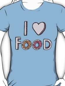 I Love Food T-Shirt