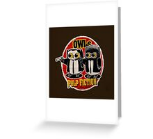 Owls Pulp Fiction Greeting Card