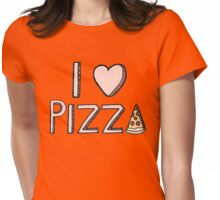 I Love Pizza Womens Fitted T-Shirt