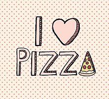 I Love Pizza by Tangerine-Tane
