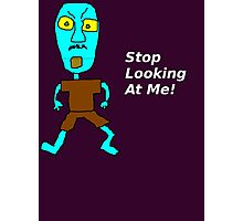 Stop Looking at Me! Photographic Print