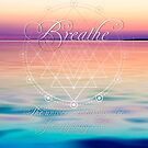 Breathe - Life Reminders by webgrrl