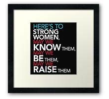 Here's to Strong Women Feminist Quote Framed Print
