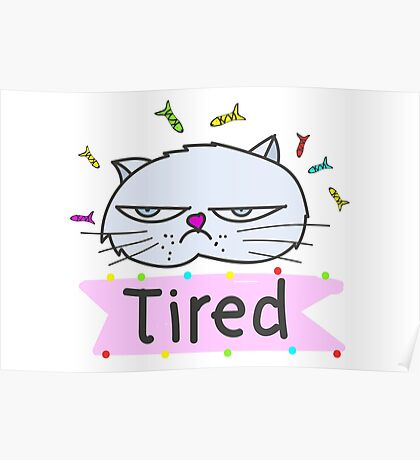 Tired cat Poster