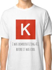 Democratizing AI Keras Version Classic T-Shirt