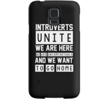 Introverts unite. We are here, we are uncomfortable and we want to go home Samsung Galaxy Case/Skin