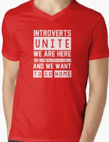Introverts unite. We are here, we are uncomfortable and we want to go home Mens V-Neck T-Shirt