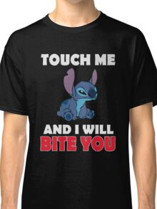 Touch me I will bite you shirt Classic T-Shirt