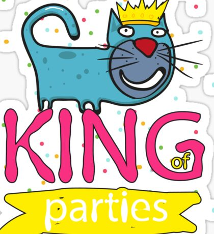 Cat - king of parties  Sticker