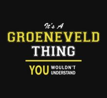 It's A GROENEVELD thing, you wouldn't understand !! by satro