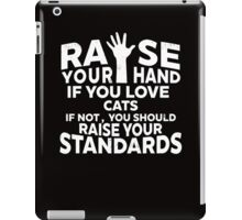 raise hand for cats iPad Case/Skin