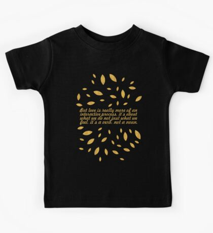 """But love is really... """"Bell Hooks"""" Inspirational Quote Kids Tee"""