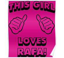 Girls love Rafa Nadal Poster